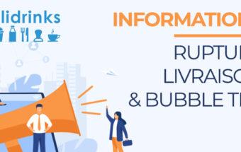 info rupture livraison et bubble tea