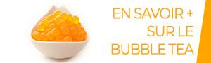 En savoir + Bubble Tea